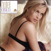 Various Artists: Hotel Oslo: Luxurious Music From Around the World