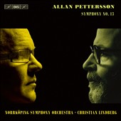 Allan Pettersson (1911-80): Symphony No. 13 (1976) / Norrköping SO, Christian Lindberg