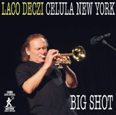 Laco Deczi: Celula New York/Big Shot