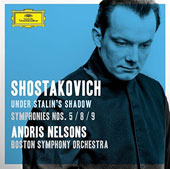 Under Stalin's Shadow - Shostakovich: Symphonies Nos. 5, 8 & 9 / Andris Nelsons/Boston SO