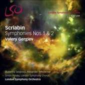 Alexander Scriabin (1872ú1915): Symphonies Nos. 1 & 2 / Ekaterina Sergeeva, soprano; Alexander Timchenko, tenor; London SO and Choir, Valery Gergiev