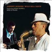Johnny Hodges/Wild Bill Davis: Mess of Blues