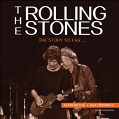 The Rolling Stones: The Story So Far