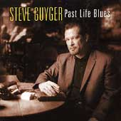 Steve Guyger: Past Life Blues [Bonus Tracks] [Remaster]