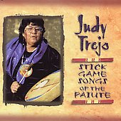 Judy Trejo: Stick Game Songs of Paiute World *