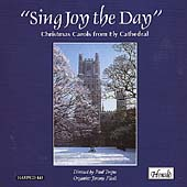 Sing Joy the Day - Christmas Carols from Ely Cathedral