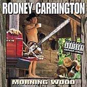 Rodney Carrington: Morning Wood [PA]