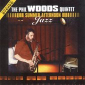 Phil Woods Quintet: Summer Afternoon Jazz