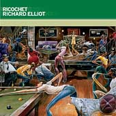 Richard Elliot: Ricochet