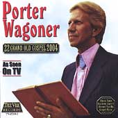 Porter Wagoner: 22 Grand Old Gospel 2004