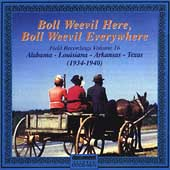 Various Artists: Boll Weevil Here, Boll Weevil Everywhere: Field Recordings, Vol. 16 (1934-1940)