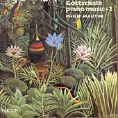 Gottschalk: Piano Music Vol 2 / Philip Martin