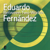 Between Two Worlds / Eduardo Fernández