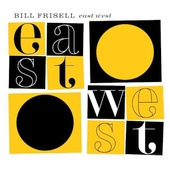 Bill Frisell: East/West [Slipcase]