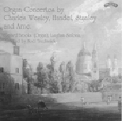 Wesley, Handel, Stanley, Arne: Organ Concertos / Brooks
