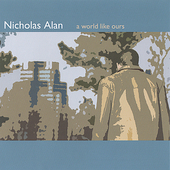 Nicholas Alan: A World Like Ours