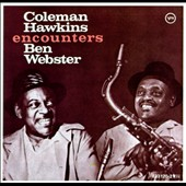Coleman Hawkins/Ben Webster: Coleman Hawkins Encounters Ben Webster [Remaster]