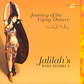 Raks Sharki: Jalilah's Raks Sharki, Vol. 3: Journey of a Gypsy Dancer