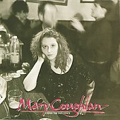 Mary Coughlan: Under the Influence [Bonus Tracks]