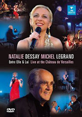 Natalie Dessay and Michel Legrand - Entre Elle & Lui, Live at the Chateau de Versailles / Natalie Dessay sings Michel Legrand's best-loved songs [DVD]