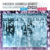 Vincent Lucarelli: New Cycle Mood