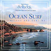 Dan Gibson: Dan Gibson's Solitudes, Nature Sound Collection: Ocean Surf - Timeless And Sublime