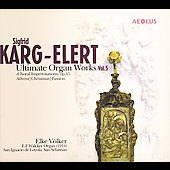 Karg-Elert: UItimate Organ Works Vol 5 / Elke Volker
