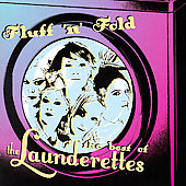 The Launderettes: Fluff 'n' Fold: The Best of the Launderettes *