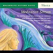 Jeffrey D. Thompson: Brainwave Nature Suite: Meditative Stream [Digipak]