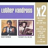 Luther Vandross: Never Too Much/The Night I Fell in Love [Box]