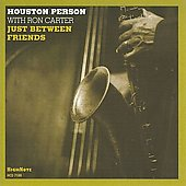 Houston Person: Just Between Friends