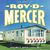 Roy D. Mercer: Double Wide, Vol. 6