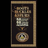 Various Artists: Boots, Buckles & Spurs: 50 Songs Celebrate 50 Years of Cowboy Tradition [Long Box]