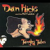 Dan Hicks: Tangled Tales [Digipak]