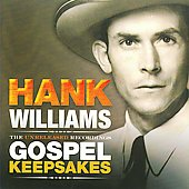 Hank Williams: The Unreleased Recordings: Gospel Keepsakes