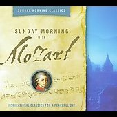 Sunday Morning Classics - Sunday Morning with Mozart