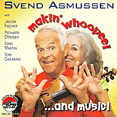 Svend Asmussen: Makin' Whoopee...and Music!