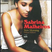 Sabrina Malheiros: New Morning [Deluxe Edition] *