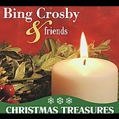 Bing Crosby: Bing Crosby & Friends: Christmas Treasures