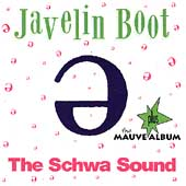 Javelin Boot: The Schwa Sound
