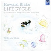 Howard Blake (b.1938): Lifecycle - Piano Music of Imagination & Reflection / William Chen, piano