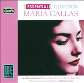 The Essential Collection: Maria Callas