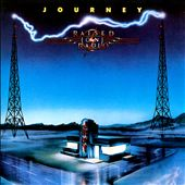Journey (Rock): Raised on Radio