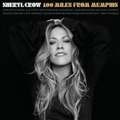 Sheryl Crow: 100 Miles from Memphis [Digipak]