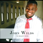 John Wilds: I'm Ready Now