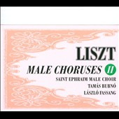 Franz Liszt: Male Choruses, Vol. 2 - Masses & motets; Preludes for organ / Saint Ephraim Male Choir