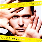 Michael Bubl&#233;: Crazy Love [Expanded Edition]