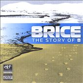 Brice: The Story of B [PA] *
