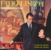 Carlos Do Carmo: Fado Lisboa: An Evening at the