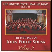 Heritage of John Philip Sousa, Vol. 9 / US Marine Band